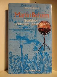 Brandt, Armin M.:  Martin Behaim (1459 - 1507). Seefahrer, Entdecker, Kosmograph