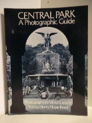 Photographs by Victor Laredo. Text by Henry Hope Reed  Central Park. A Photographic Guide