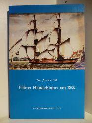 Falk, Fritz Joachim  Föhrer Handelsfahrt um 1800. Die vergessene Altonaer Periode