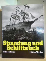 Pedersen, Peter  Strandung und Schiffbruch. Mit Texten von Joseph Conrad und Entscheidungen der Seeämter des Deutschen Reiches