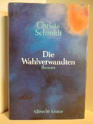 Schmidt, Christa  Die Wahlverwandten