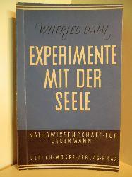 Daim, Wilfried  Experimente mit der Seele