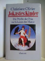 Olivier, Christiane  Jokastes Kinder. Die Psyche der Frau im Schatten der Mutter