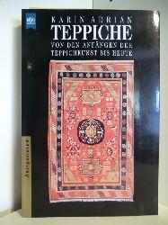 Adrian, Karin  Teppiche. Von den Anfängen der Teppichkunst bis heute