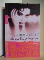 Deaner, Janice  Als der Blues begann
