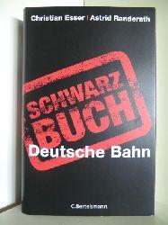 Christian Esser und Astrid Randerath  Schwarzbuch Deutsche Bahn