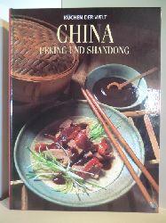 Thomas Gwinner und Zhenuan Zhang. Rezeptfotos von Michael Brauner  Küchen der Welt. China. Peking und Shandong