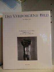 Weiermair, Peter  Das Verborgene Bild. Geschichte des männlichen Akts in der Fotografie des 19. und 20. Jahrhunderts