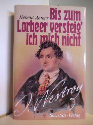Ahrens, Helmut  Bis zum Lorbeer versteig ich mich nicht. Johann Nestroy - sein Leben