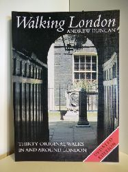 Duncan, Andrew  Walking London. Thirty Original Walks in and around London