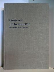 Ohnesorge, Otto  Schraubrill. Die Geschichte einer Erfindung