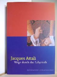 Attali, Jacques  Wege durch das Labyrinth