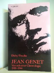 Albert Dichy und Pascal Fouche  Jean Genet. Versuch einer Chronologie 1910 - 1944