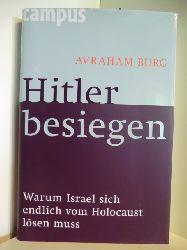 Burg, Avraham  Hitler besiegen. Warum Israel sich endlich vom Holocaust lösen muss