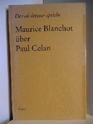 Blanchot, Maurice  Maurice Blanchot über Paul Celan. Der als letzter spricht. Le dernier a parler (deutsch - französisch)