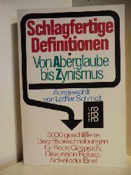 Ausgewählt von Lothar Schmidt  Schlagfertige Definitionen. Von Aberglaube bis Zynismus