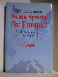 Hagège, Claude  Welche Sprache für Europa? Verständigung in der Vielfalt