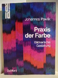 Pawlik, Johannes:  Praxis der Farbe. Bildnerische Gestaltung