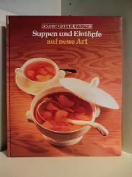 Adam de Vito, Henry Grossi, John T. Shaffer  Gesunde Küche für Geniesser. Suppen und Eintöpfe auf neue Art