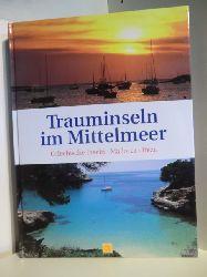 Texte: Wolfhart Berg, Andrea Müller, Melissa Müller, Rainer Stiller  Trauminseln im Mittelmeer. Griechische Inseln, Mallorca, Ibiza