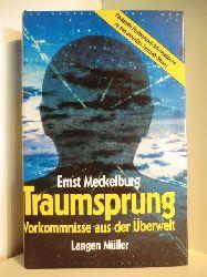 Meckelburg, Ernst  Traumsprung. Vorkommnisse aus der Überwelt