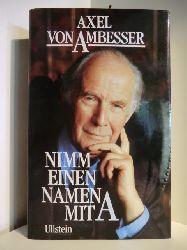 Ambesser, Axel von  Nimm einen Namen mit  A