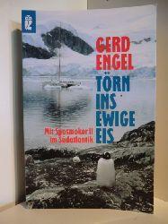 Engel, Gerd  Törn ins ewige Eis. Mit Sposmoker II im Südatlantik