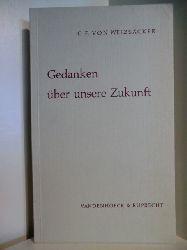 Weizsäcker, C.F. von  Gedanken über unsere Zukunft. Drei Reden