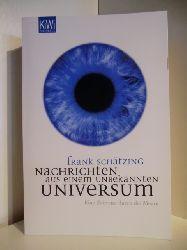 Schätzing, Frank  Nachrichten aus einem unbekannten Universum. Eine Zeitreise durch die Meere