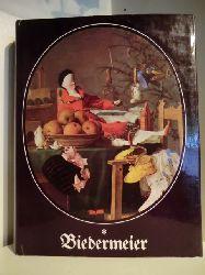 Geismeier, Willi  Biedermeier. Das Bild vom Biedermeier. Zeit und Kultur des Biedermeier. Kunst und Kunstleben des Biedermeier