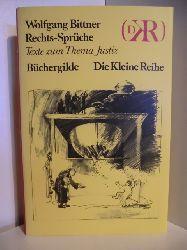 Bittner, Wolfgang  Rechts-Sprüche. Texte zum Thema Justiz