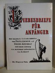 Ammer, Fritz / Andreas, Georg  Liebsbriefe für Anfänger. Der klassische Liebesbriefsteller