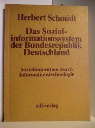 Schmidt, Herbert  Das Sozialinformationssystem der Bundesrepublik Deutschland. Sozialinnovation durch Informationstechnologie