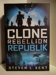 Kent, Steven L.  Clone Rebellion. Republik