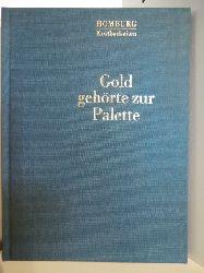 Wagner, Dr. Anni  Homburg Kostbarkeiten. Gold gehört zur Palette