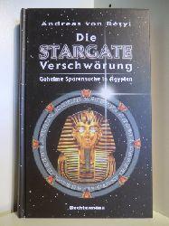 Retyi, Andreas von:  Die Stargate Verschwörung. Geheime Spurensuche in Ägypten