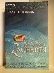 Herbert, Mary H.:  Die letzte Zauberin