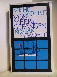 Mohrt, Michel:  Vom Meer gefangen