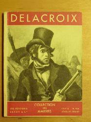 Florisoone, Michel  Collection des Maitres: Eugene Delacroix