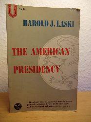 Laski, Harold J.  The American Presidency. An Interpretation (English Edition)