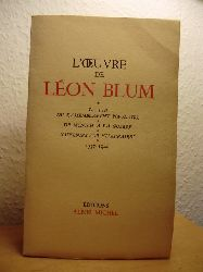 """Blum, Leon  L`Oeuvre de Leon Blum 1937-1940: La fin du rassemblement populaire - De Munich a la guerre - Souvenirs sur """"l`affaire"""""""