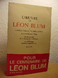 Blum, Leon  L`Oeuvre de Leon Blum 1914-1928: L`entree dans la politique active - Le congres de tours - De poincare au cartel des gauches - La reforme gouvernementale
