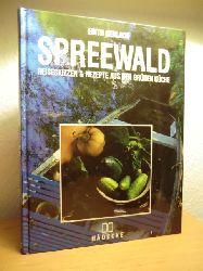 Gerlach, Edith  Spreewald. Reiseskizzen & Rezepte aus der grünen Küche