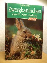 Mettler, Michael  Zwergkaninchen. Auswahl, Pflege, Ernährung