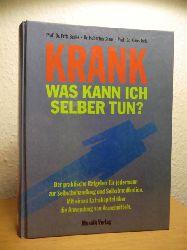 Beske, Prof. Dr. Fritz / Cranz, Dr. Hubertus / Jork, Prof. Dr. Klaus  Krank. Was kann ich selber tun? Der praktische Ratgeber für jedermann zur Selbstbehandlung und Selbstmedikation