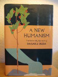 Daisaku Ikeda  A new Humanism. The University Adresses (English Edition)