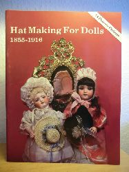 Blau, Clare  Hat Making for Dolls 1855-1916
