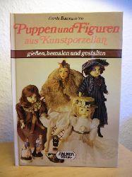 Baumgarten, Gerda  Puppen und Figuren aus Kunstporzellan. Gießen, bemalen und gestalten