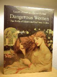 Adler, Laure ; Lecosse, Elisa  Dangerous Women. The Perils of Muses and Femmes Fatales (originalverschweißtes Exemplar)