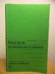 Brecht, Bertolt ; Mitarbeiter: R. Berlau ; Musik: Paul Dessau  Der kaukasische Kreidekreis